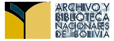 ARCHIVO Y BIBLIOTECA NACIONALES DE BOLIVIA (ABNB)